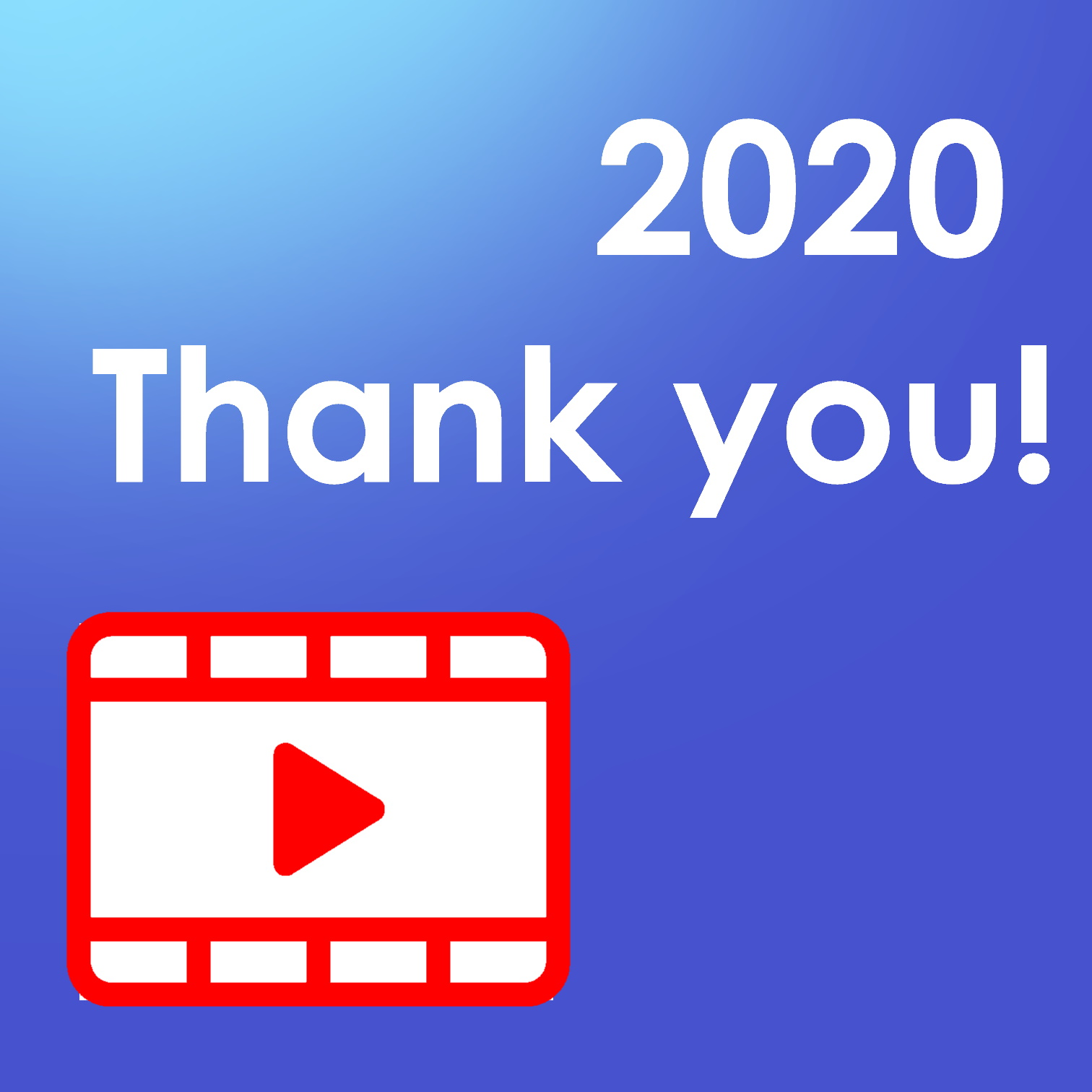 2020 Thank you Video!